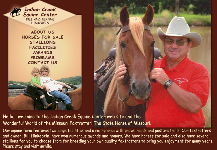 Indian Creek Equine Center of Chillicothe, Missouri with Bill and Jeanne Hinkebein and champion foxtrotter horses!
